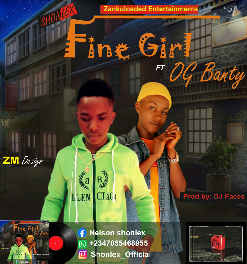 Music:-Shonlex Ft OG Banty-Fine Girl